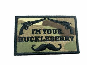 Patch brodé « I'm Your Huckleberry » pour Airsoft, Paintball, Cosplay